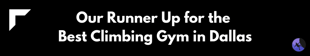 Our Runner Up for the Best Climbing Gym in Dallas