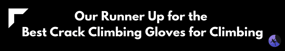 Our Runner Up for the Best Crack Climbing Gloves for Climbing