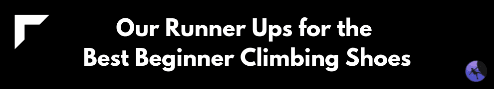 Our Runner Ups for the Best Beginner Climbing Shoes