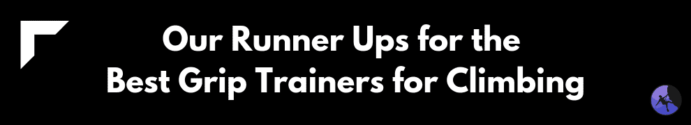 Our Runner Ups for the Best Grip Trainers for Climbing