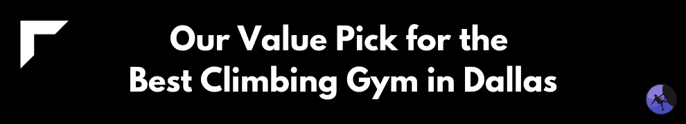 Our Value Pick for the Best Climbing Gym in Dallas