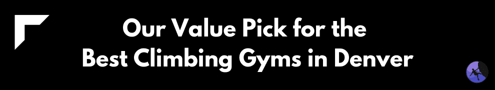 Our Value Pick for the Best Climbing Gyms in Denver