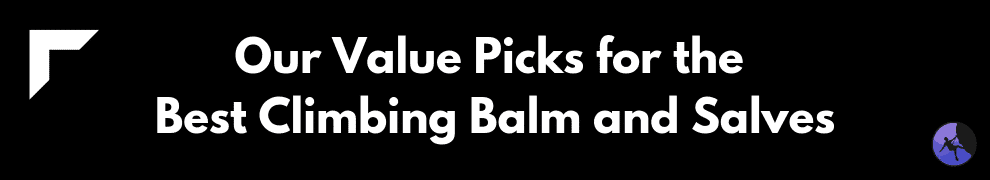 Our Value Picks for the Best Climbing Balm and Salves
