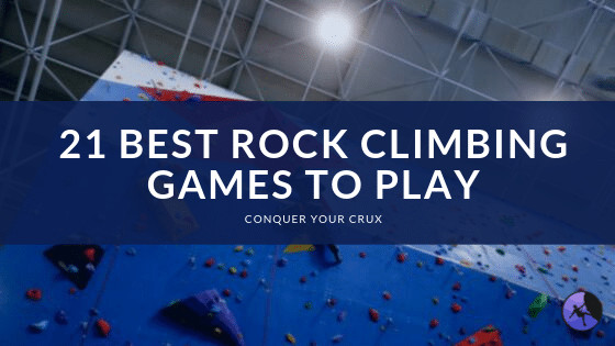 21 Best Rock Climbing Games To Play