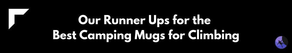 Our Runner Ups for the Best Camping Mugs for Climbing