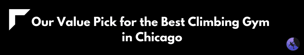 Our Value Pick for the Best Climbing Gym in Chicago