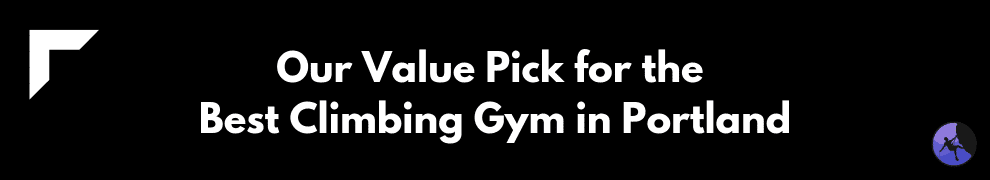 Our Value Pick for the Best Climbing Gym in Portland