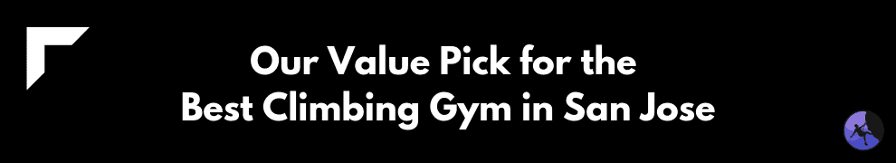 Our Value Pick for the Best Climbing Gym in San Jose