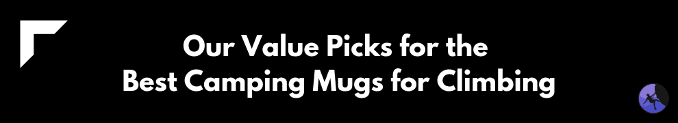 Our Value Picks for the Best Camping Mugs for Climbing