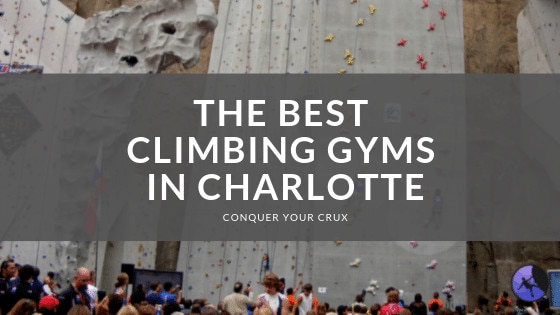 The Best Climbing Gyms In Charlotte