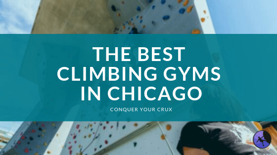 The Best Climbing Gyms In Chicago