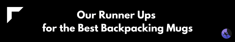 Our Runner Ups for the Best Backpacking Mugs