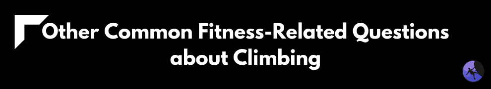 Other Common Fitness-Related Questions about Climbing