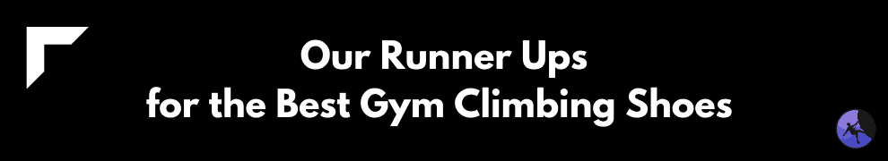 Our Runner Ups for the Best Gym Climbing Shoes