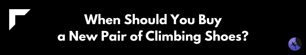 When Should You Buy a New Pair of Climbing Shoes?