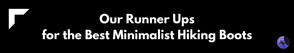 Our Runner Ups for the Best Minimalist Hiking Boots