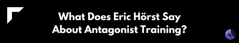 What Does Eric Hörst Say About Antagonist Training?