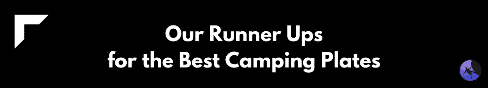 Our Runner Ups for the Best Camping Plates