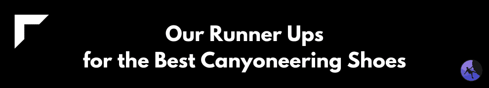 Our Runner Ups for the Best Canyoneering Shoes