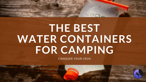 The Best Water Containers for Camping