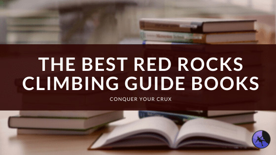 The Best Red Rocks Climbing Guide Books